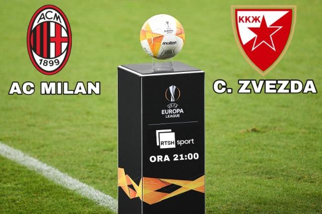 Sot Liga e Evropës, Milan - Zvezda në RTSH 1 HD